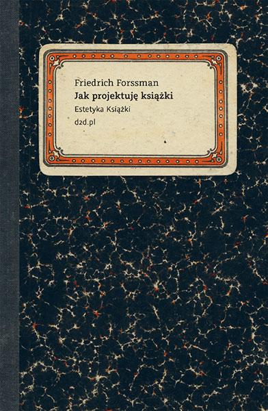 Jak projektuję książki, Friedrich Forssman